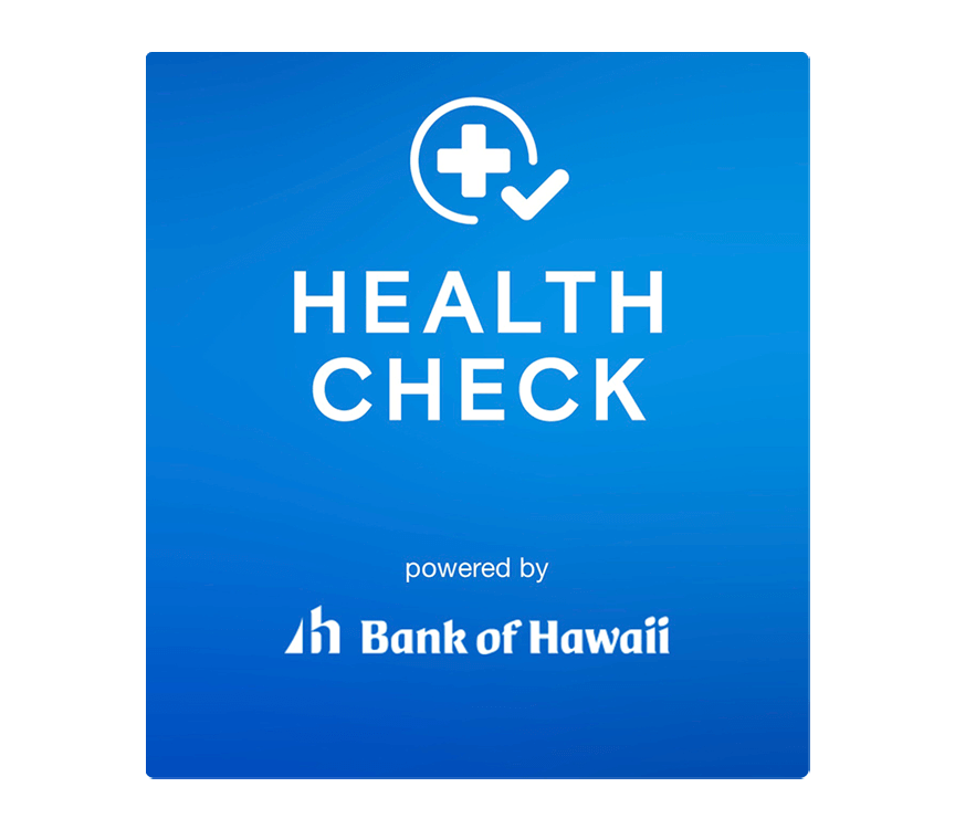 health check powered by Bank of Hawaii